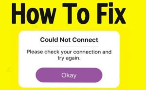 Fix Snapchat Could Not Connect Error for iOS 11& 10+ on iPhone, iPad